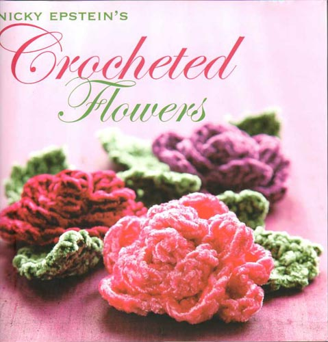 Nicky Epsteins Crocheted Flowers